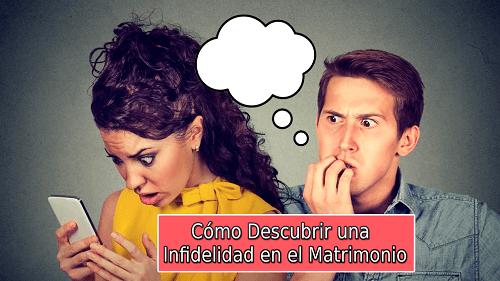 Cómo Descubrir una Infidelidad en el Matrimonio